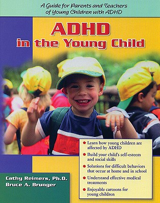 Adhd in the Young Child By Reimers, Cathy L./ Brunger, Bruce A.